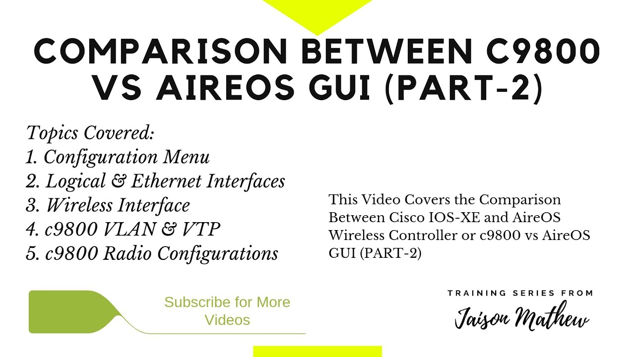 Comparison Between IOS-XE and AireOS Wireless Controller or c9800 vs AireOS  GUI (PART-2)