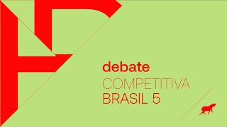 Debate :: Competitiva Brasil 5