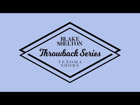 "Blake Shelton - ""Beside You Babe"" (Texoma Shore Throwback Series)"
