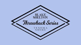 Blake Shelton - Beside You Babe (Texoma Shore Throwback Series)