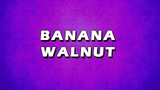Banana Walnut | Easy To Learn | Easy Recipes