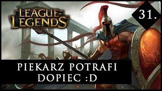 Zagrajmy w : League of Legends #31 Phanteon - Piekarz potrafi dopiec :D