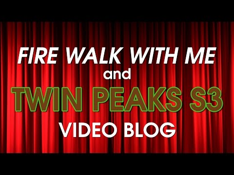'FIRE WALK WITH ME' and TWIN PEAKS S3 Video Blog