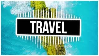 Travel Video Music No Copyright 2019🌴Travel Video Songs 2019🌴Travel Vlog Background Music 2019 #2