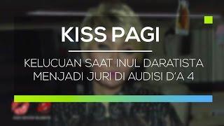 Kelucuan Saat Inul Daratista Menjadi Juri Di Audisi D'a 4 Kiss Pagi