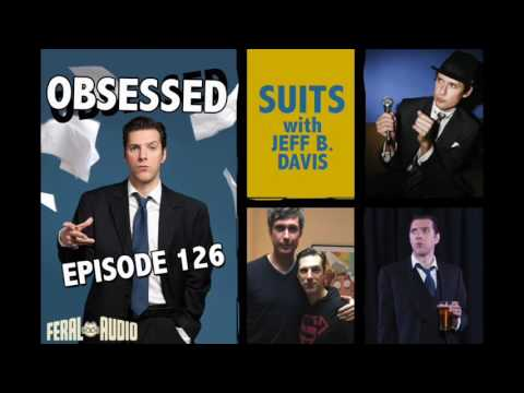 SUITS: Obsessed Ep 126 with Jeff B Davis