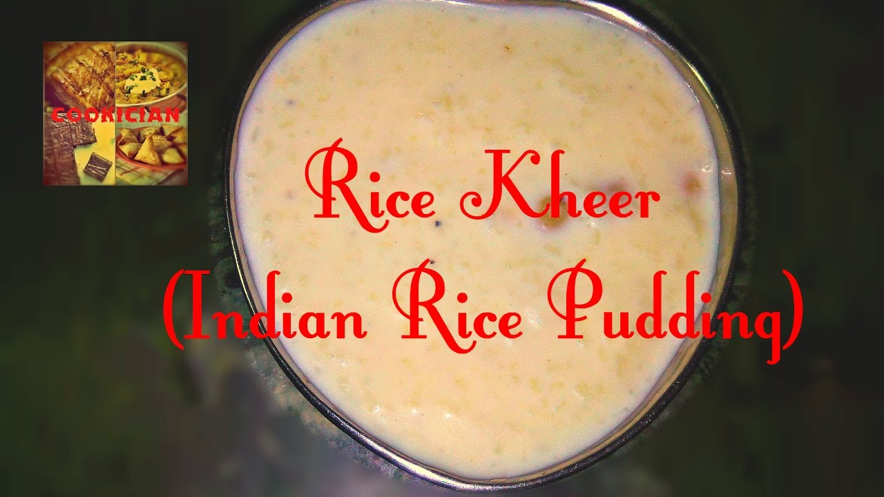 Rice Kheer | Indian Rice Pudding | Classic Indian Dessert ...