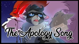 The Apology Song | 【COMPLETE Mapleshade and Stormfur MAP】