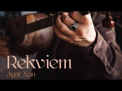 Ayat Xan & Ali Azer - Rekviem ( bəstəkar: Rasim Müzəffərli )