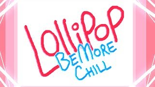 Be More Chill - Lollipop MV