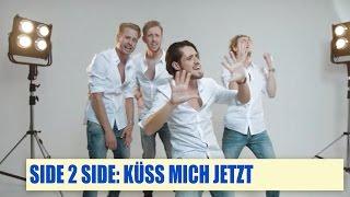 Side 2 Side - Küss Mich Jetzt