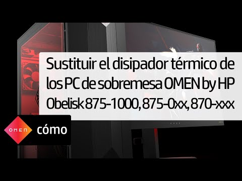 Sustituir el disipador térmico de los PC de sobremesa OMEN by HP Obelisk 875-1000, 875-0xx, 870-xxx