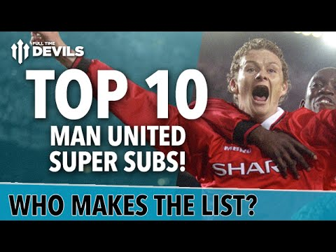 Top 10 Manchester United SUPER SUBS! | O'Shea, Solskjaer and More!