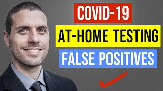 At Home Rapid COVID 19 Tests and False Positives (Coronavirus Antigen Tests)