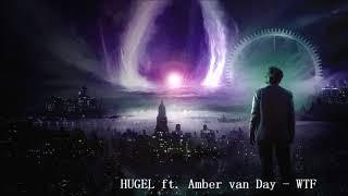 Скачать HUGEL Ft Amber Van Day WTF 432Hz