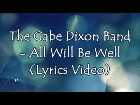 The Gabe Dixon Band  - All Will Be Well (Lyrics Video)
