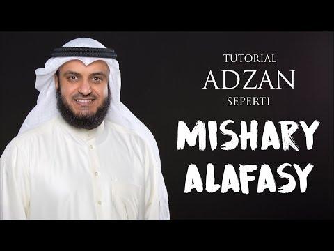Bagaimana Cara Melantunkan Adzan seperti Syeikh Mishary Rasyid Al Afasy? (Episode 2 dari 7)