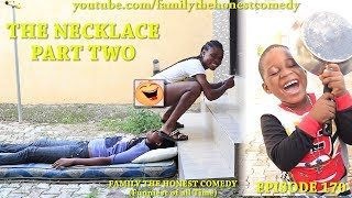 THE NECKLACE PART TWO (Family The Honest Comedy) (Episode 170)