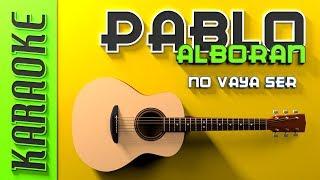 Baixar Pablo Alborán - No vaya a ser (Karaoke)