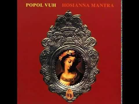 Клип Popol Vuh - Hosianna Mantra
