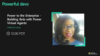 Power to the Enterprise - Building Bots with Power Virtual Agents