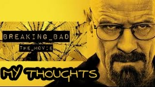 Breaking Bad The Movie - My Thoughts on the 2 hour edit
