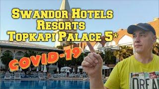 Swandor Hotels Resorts Topkapi Palace 5 Covid 19 ОБЗОР отеля как работает отель в пандемию