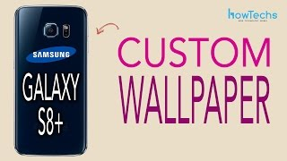 Samsung Galaxy S8/S8+ - How to change the Wallpaper