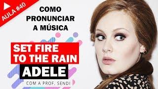 Set Fire to the Rain - Adele (VÍDEO AULA)