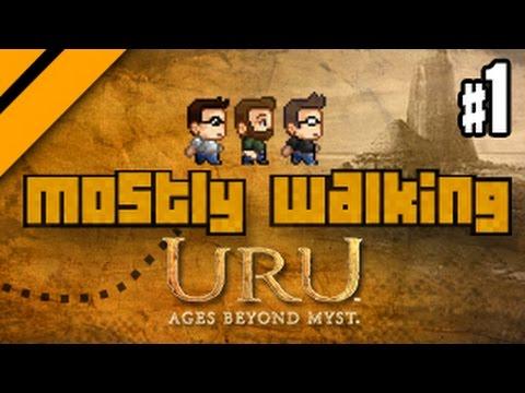 Mostly Walking - Uru: Ages Beyond Myst - P1