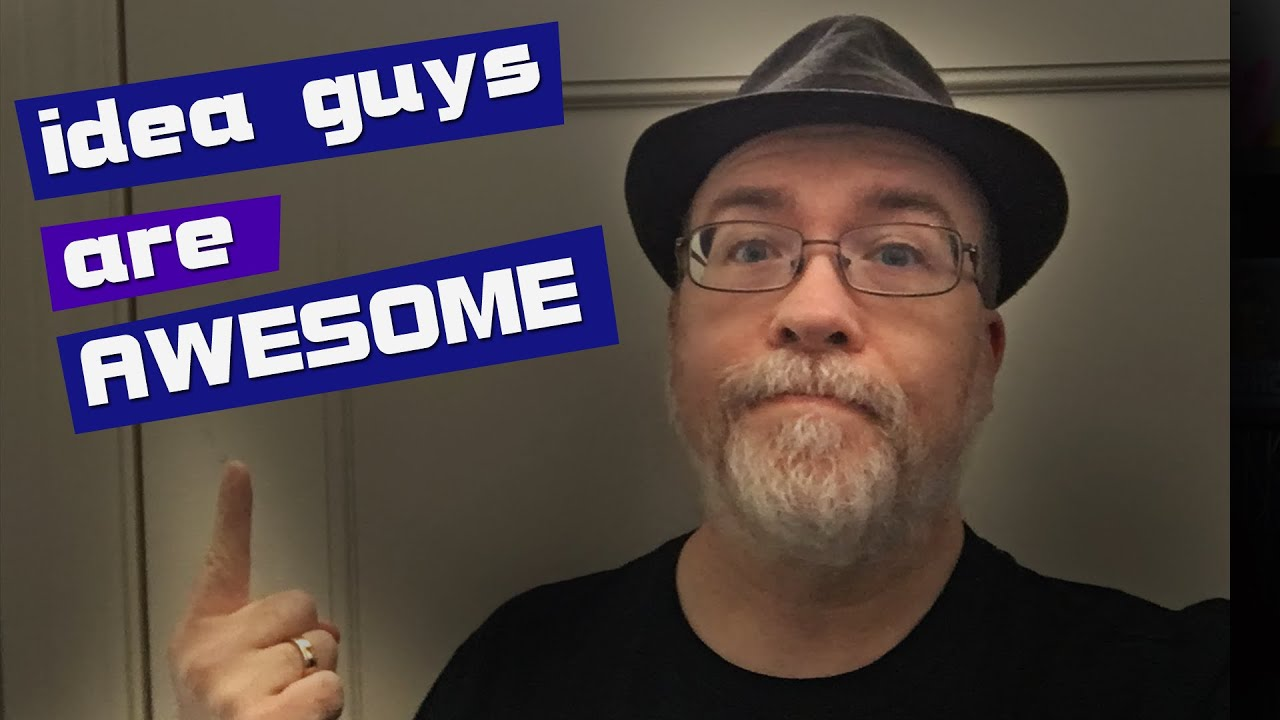 Why the idea guys are awesome! (some of them, anyway)