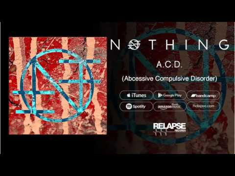 """Nothing - """"A.C.D. (Abscessive Compulsive Disorder)"""" (Official Audio)"""