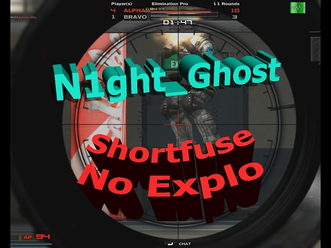 N1ght_Ghost ShortFuse No-Explo GamePlay
