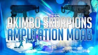 AMPUTATION MOAB! w/Akimbo Skorpions