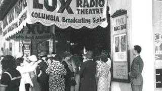 Presenting the Transcription Feature: THE LUX RADIO THEATER -
