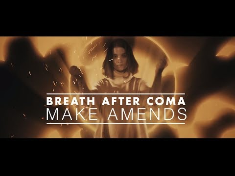 Breath After Coma - Make Amends (Official Music Video)