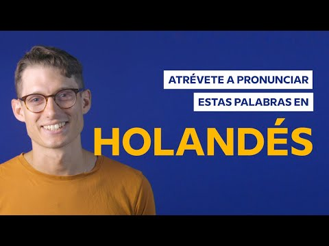 ¿Podrías pronunciar estas palabras en holandés? 🇳🇱  Babbel