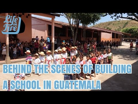 Giving Back - Behind the Scenes of Building a School in Guat