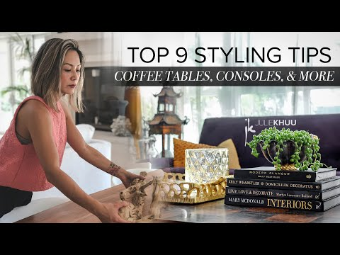 design-hacks-|-top-9-tricks-to-style-coffee-tables,-consoles,-and-home-decor-|-julie-khuu