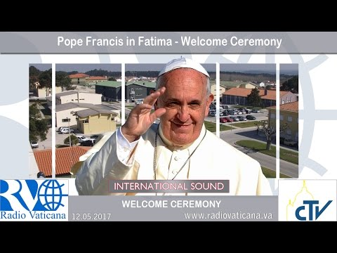 2017.05.12 - Pope Francis in Fatima - Welcome ceremony