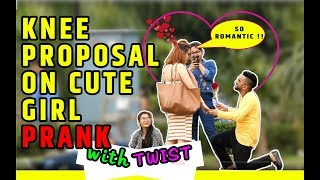PRANK with TWIST | KNEE PROPOSAL PRANK ON CUTE GIRL | I LOVE YOU PRANK IN INDIA | GREEDY GENIUS