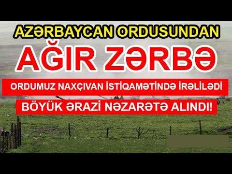 Cəbhədən Xoş Xəbər: Azərbaycan ordusu Naxçıvan istiqamətində irəlilədi