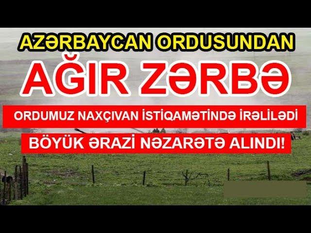 Cəbhədən Xos Xəbər Azərbaycan Ordusu Naxcivan Istiqamətində Irəlilədi Youtube