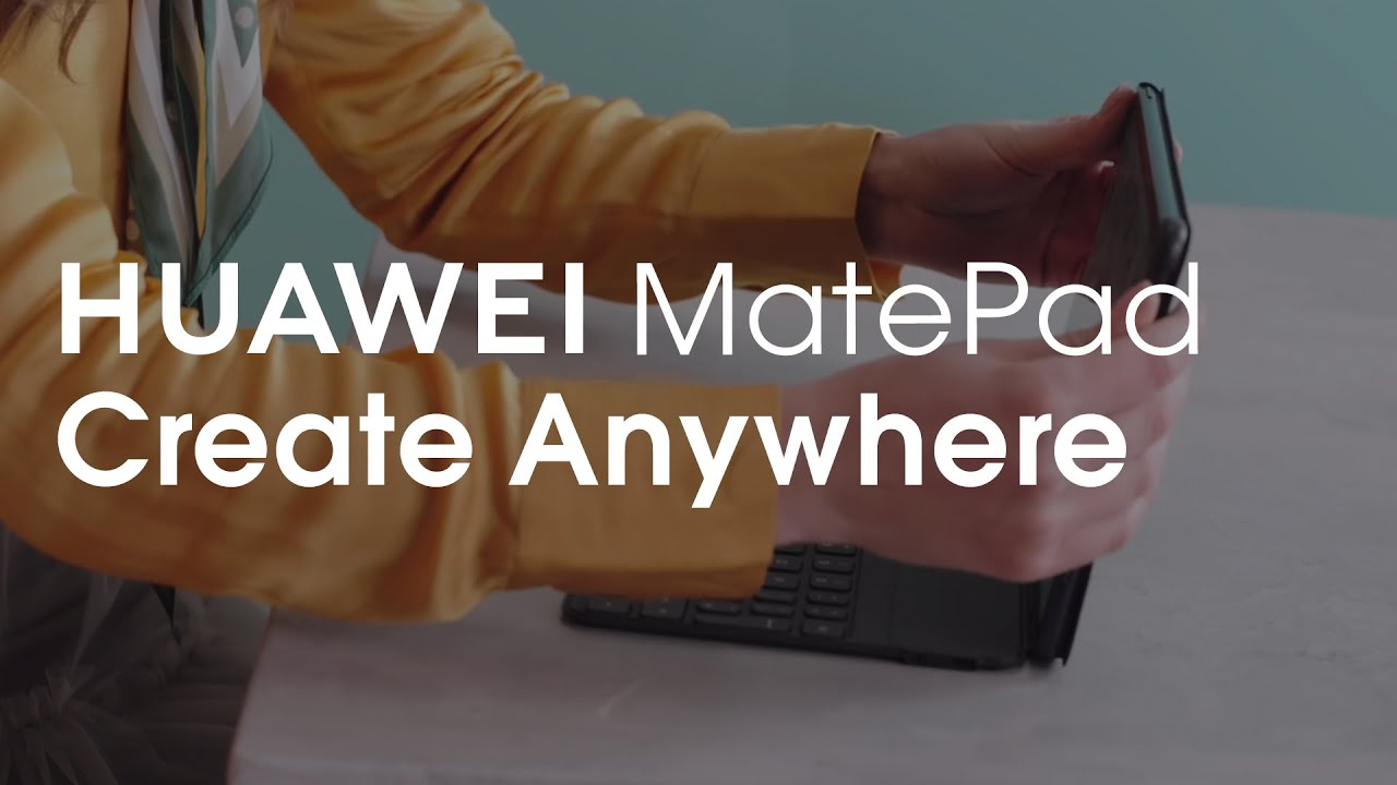 HUAWEI MatePad – Create Anywhere