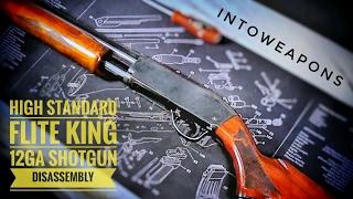 High Standard Flite King Deluxe K121 12 gauge Pump Shotgun - Shooting - Disassembly - Reassembly