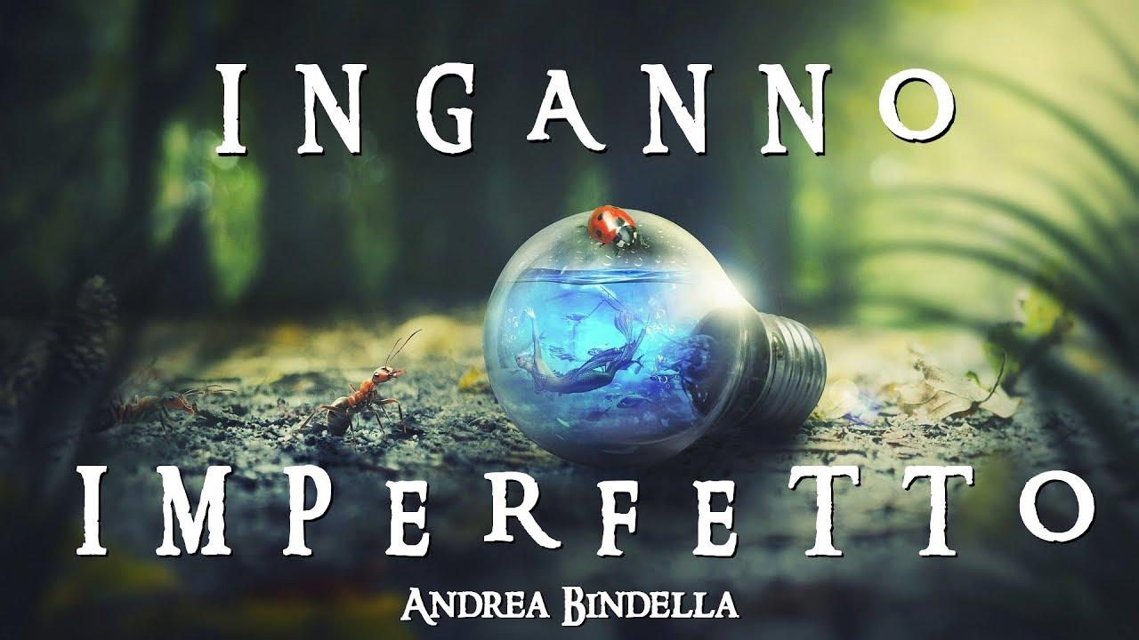 Inganno Imperfetto – Andrea Bindella