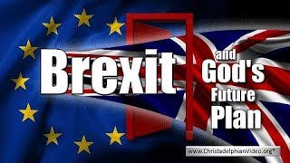 Brexit and the moment of Truth! God's plan as revealed in the scriptures