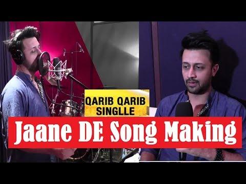 Jaane De| SONG MAKING| Atif Aslam | Qarib Qarib Single| Vishal Mishra