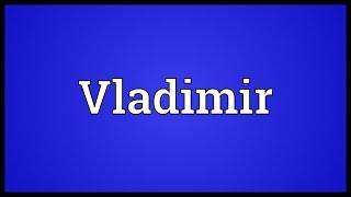 Vladimir Meaning