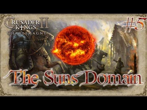 The Sun's Domain #5 - Crusader Kings 2